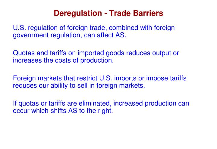 Deregulation - Trade Barriers
