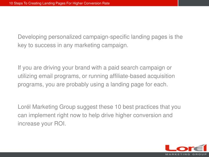 Developing personalized campaign-specific landing pages is the key to success in any marketing campa...