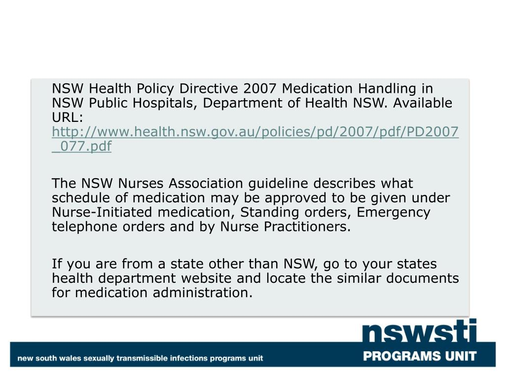 NSW Health Policy Directive 2007 Medication Handling in NSW Public Hospitals, Department of Health NSW. Available URL: