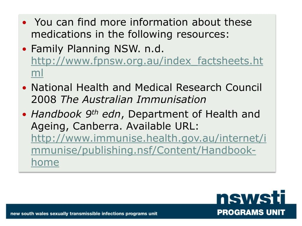 You can find more information about these medications in the following resources: