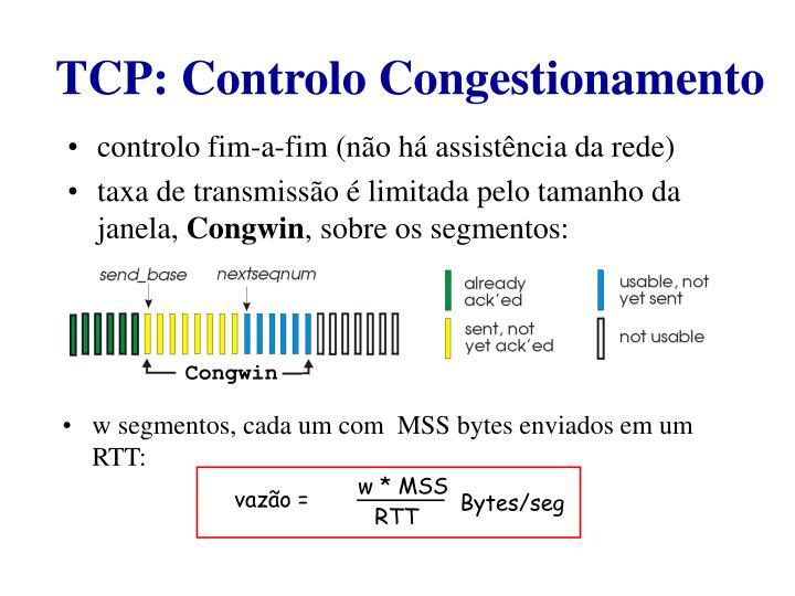 controlo fim-a-fim (não há assistência da rede)