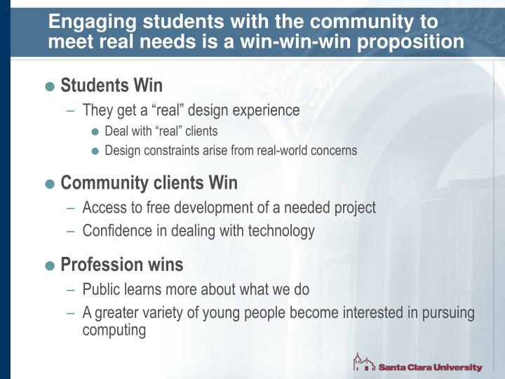 Engaging students with the community to meet real needs is a win-win-win proposition