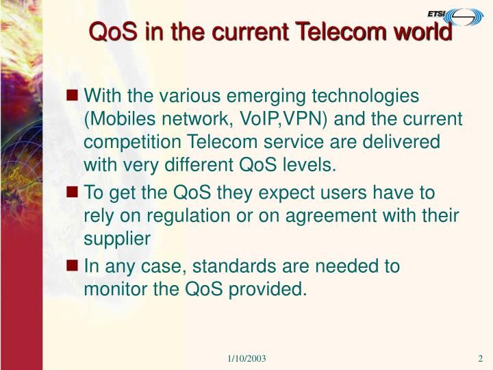 Qos in the current telecom world