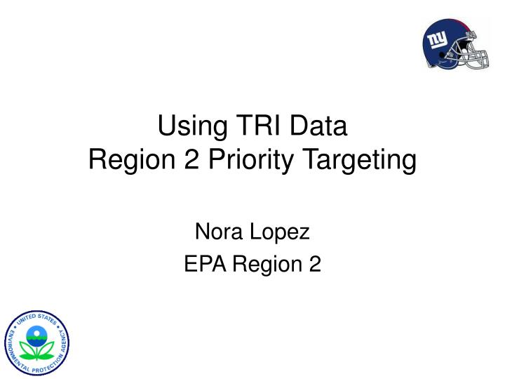 Using tri data region 2 priority targeting