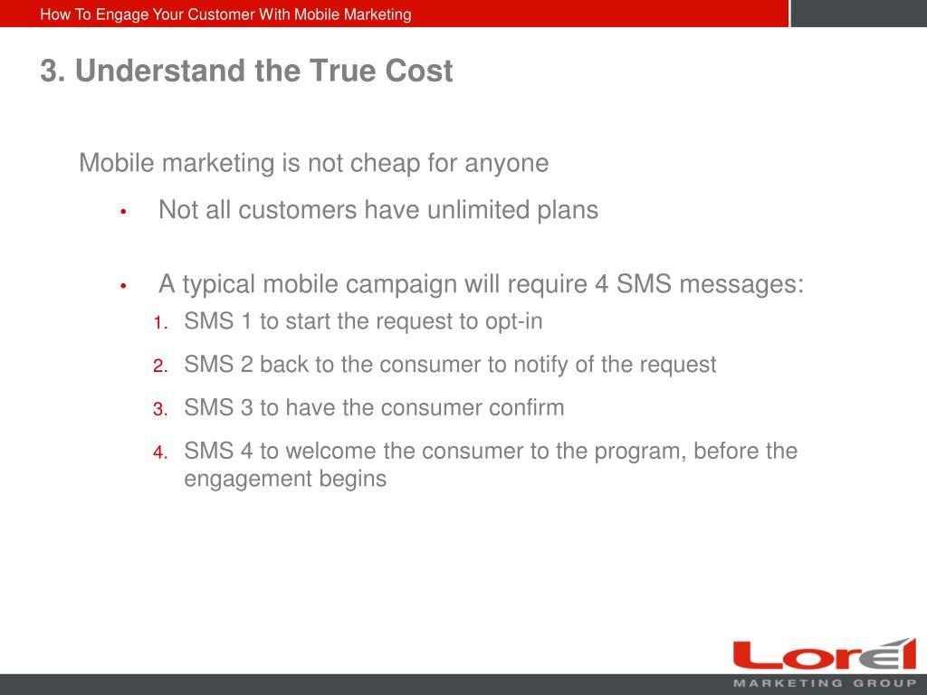 3. Understand the True Cost