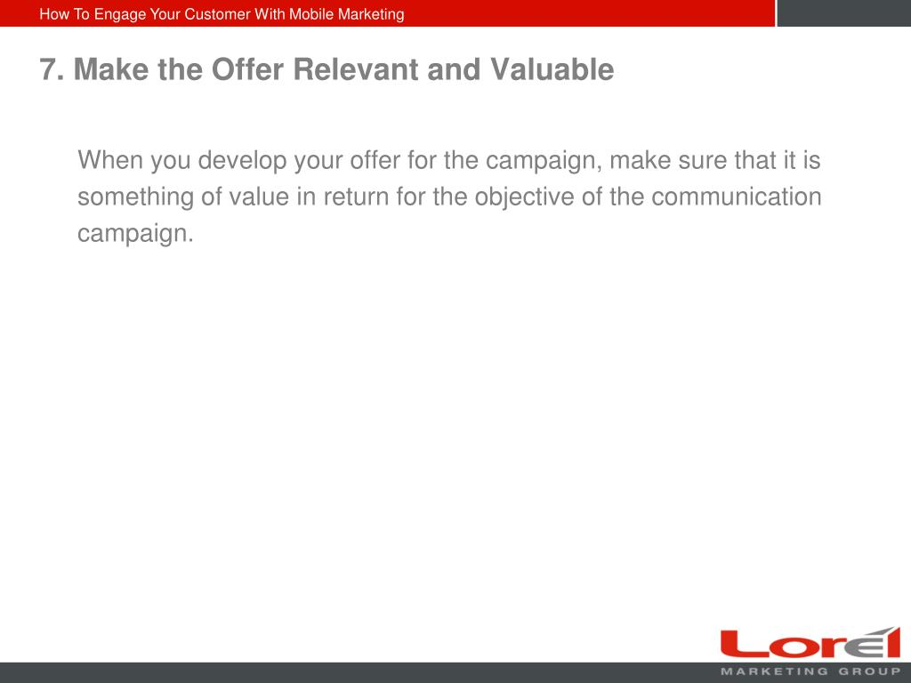 7. Make the Offer Relevant and Valuable