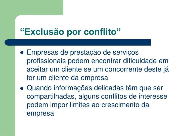 """""""Exclusão por conflito"""""""