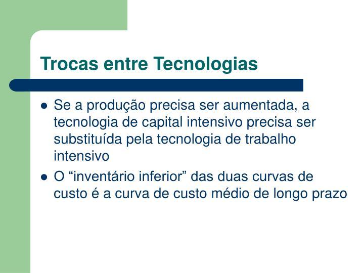Trocas entre Tecnologias