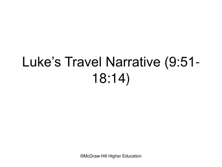 Luke's Travel Narrative (9:51-18:14)