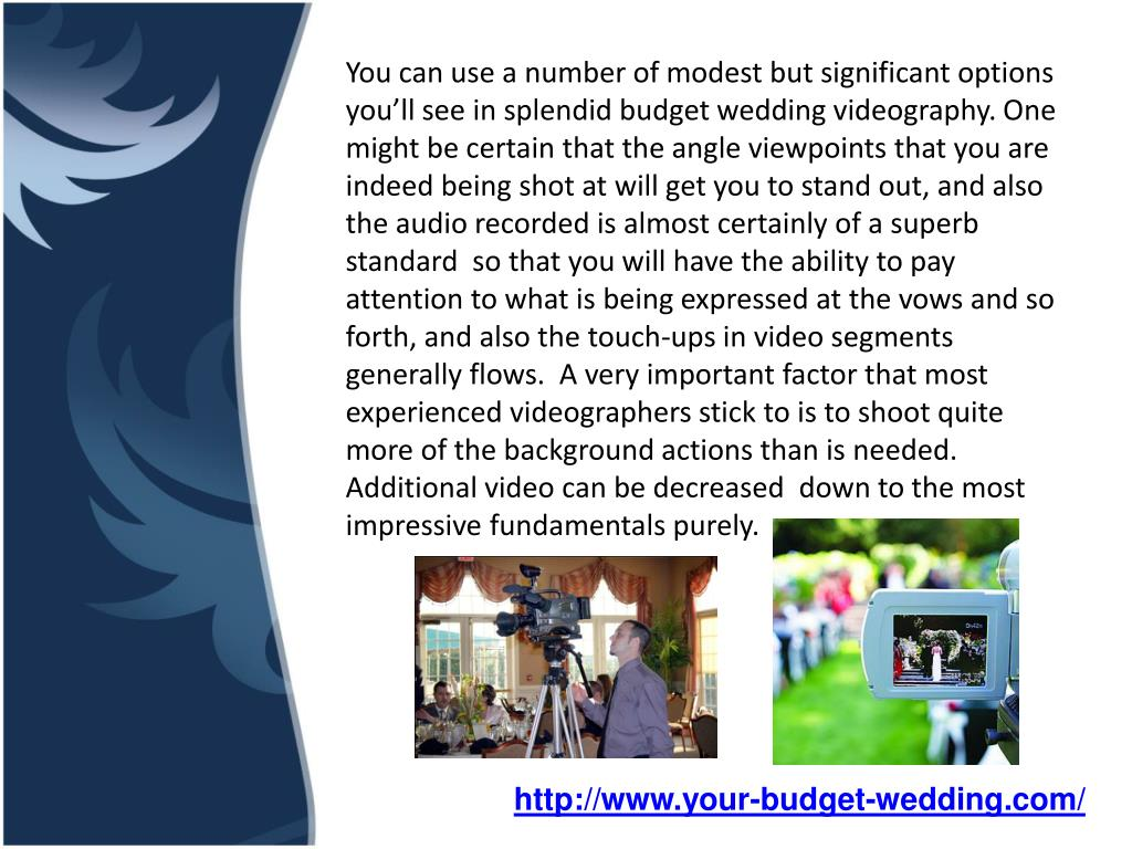 You can use a number of modest but significant options you'll see in splendid budget weddingvideography. One might be certain that the angle viewpoints that you are indeed being shot at will get you to stand out, and also the audio recorded is almost certainly of a superb standard so that you will have the ability to pay attention to what is being expressed at the vows and so forth, and also the touch-ups in video segments generally flows. A very important factor that most experienced videographers stick to is to shoot quite more of the background actions than is needed. Additional video can be decreased down to the most impressive fundamentals purely.