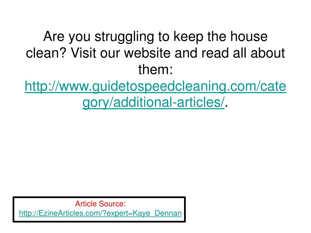 Are you struggling to keep the house clean? Visit our website and read all about them: