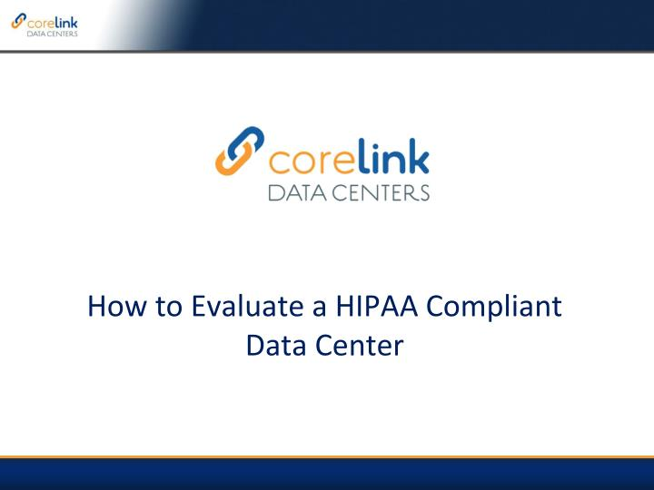 How to evaluate a hipaa compliant data center