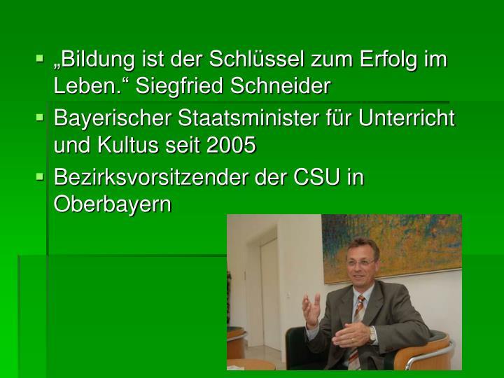 """""""Bildung ist der Schlüssel zum Erfolg im Leben."""" Siegfried Schneider"""