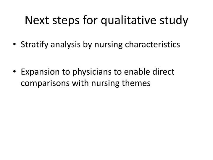 Next steps for qualitative study