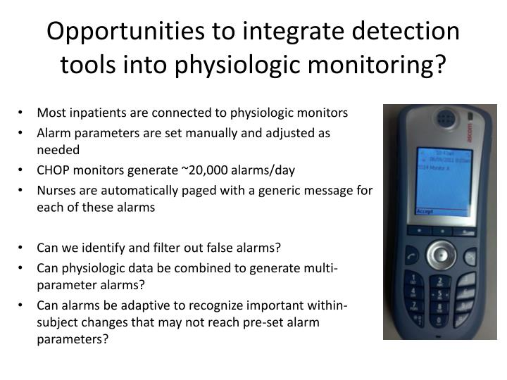 Opportunities to integrate detection tools into physiologic monitoring?