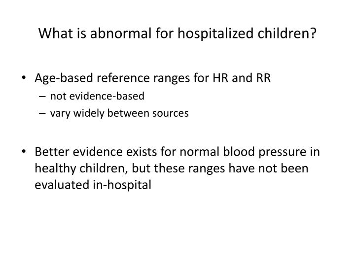 What is abnormal for hospitalized children?