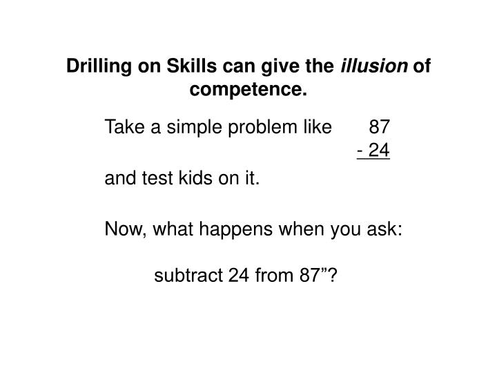 Drilling on Skills can give the