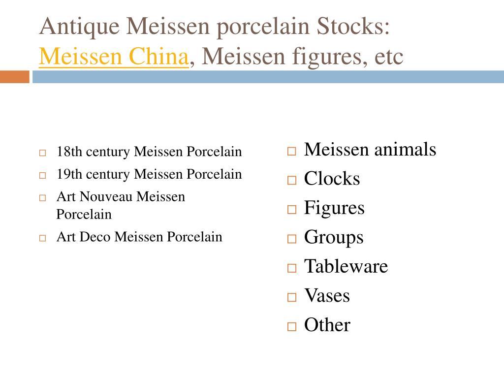 Antique Meissen porcelain Stocks: