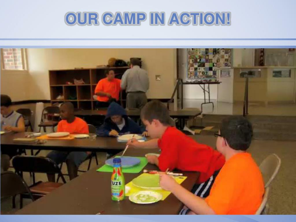 OUR CAMP IN ACTION!