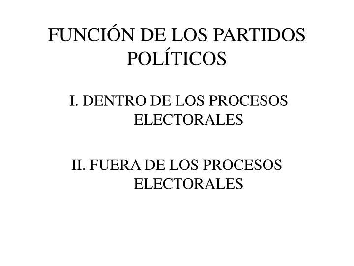 FUNCIÓN DE LOS PARTIDOS POLÍTICOS