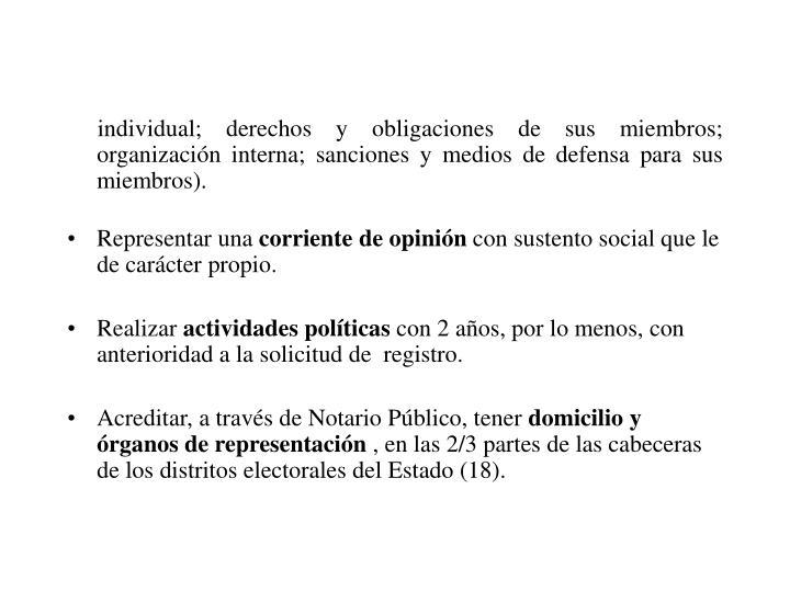 individual; derechos y obligaciones de sus miembros; organización interna; sanciones y medios de defensa para sus miembros).