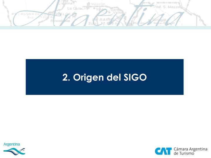 2. Origen del SIGO