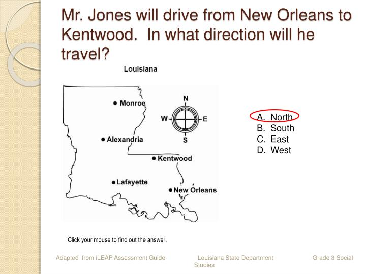 Mr. Jones will drive from New Orleans to Kentwood.  In what direction will he travel?