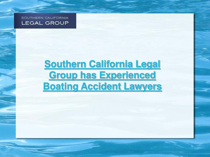 Southern California Legal Group has Experienced Boating Accident Lawyers