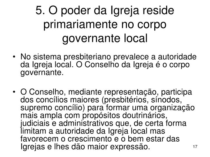 5. O poder da Igreja reside primariamente no corpo governante local