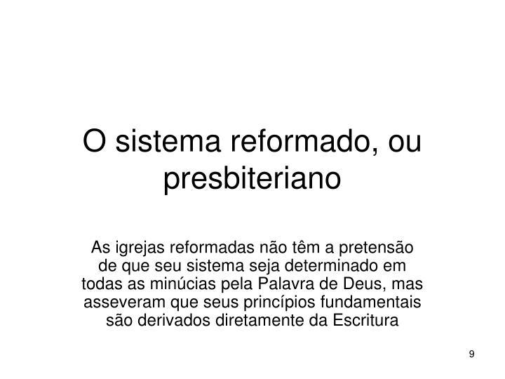 O sistema reformado, ou presbiteriano