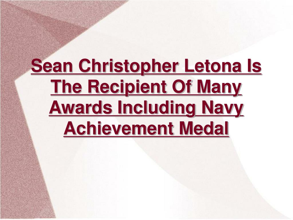 Sean Christopher Letona Is The Recipient Of Many Awards Including Navy Achievement Medal