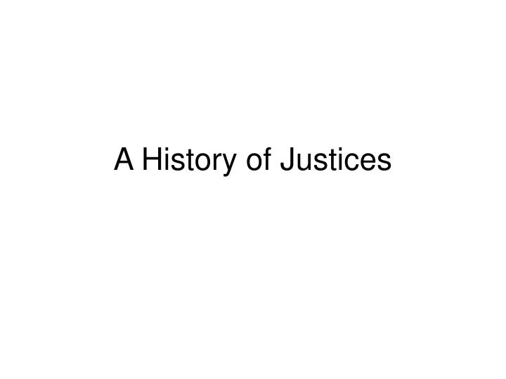 A History of Justices