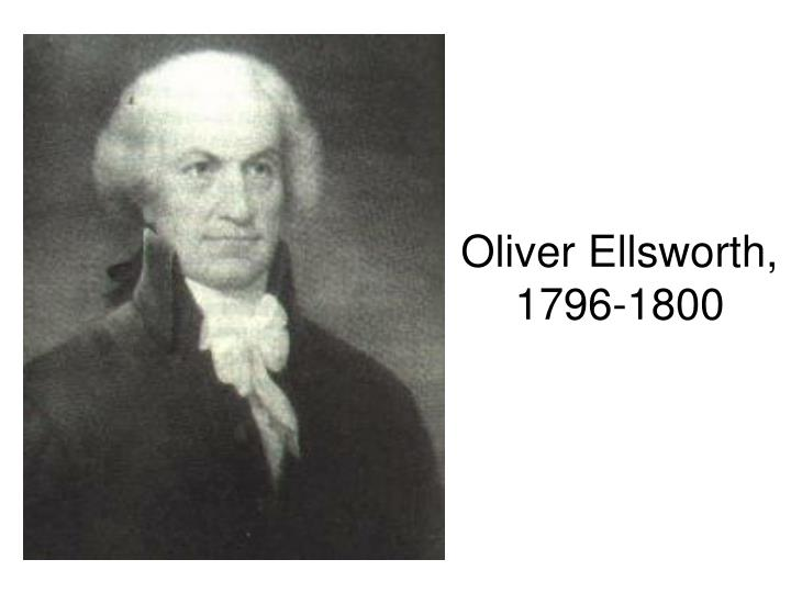 Oliver Ellsworth, 1796-1800