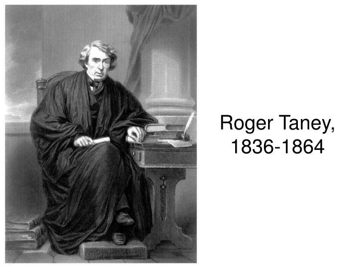 Roger Taney, 1836-1864