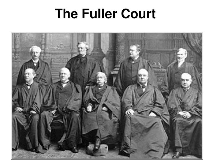 The Fuller Court