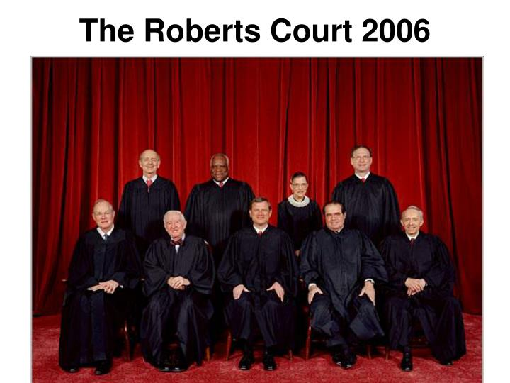 The Roberts Court 2006