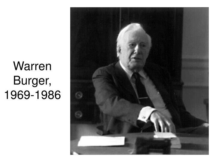 Warren Burger, 1969-1986