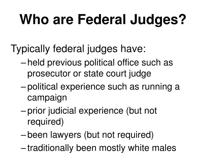 Who are Federal Judges?