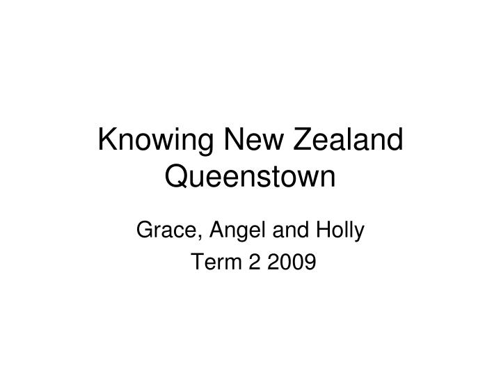 Knowing new zealand queenstown