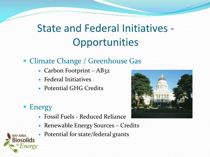 State and Federal Initiatives - Opportunities