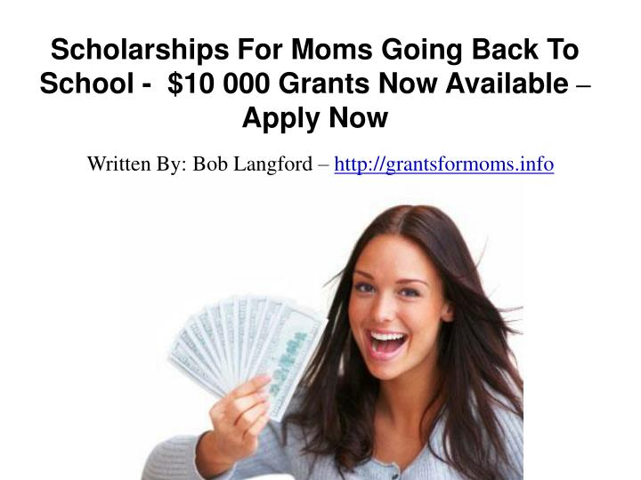 Scholarships for moms going back to school 10 000 grants now available apply now