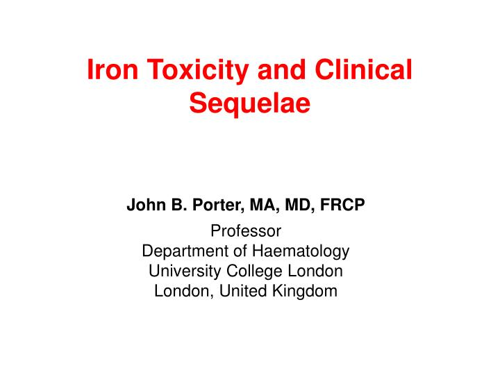 Iron toxicity and clinical sequelae