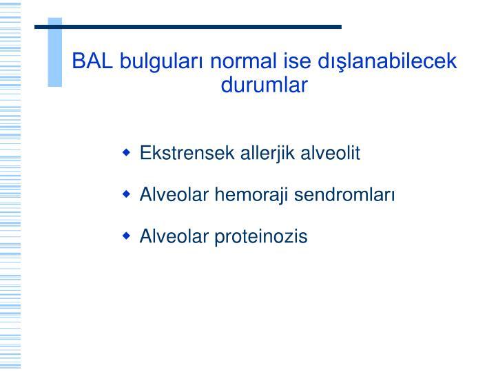 BAL bulguları normal ise dışlanabilecek durumlar