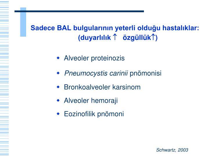 Sadece BAL bulgularının yeterli olduğu hastalıklar: