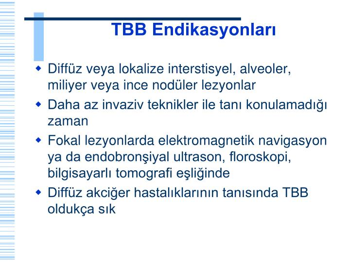 TBB Endikasyonları