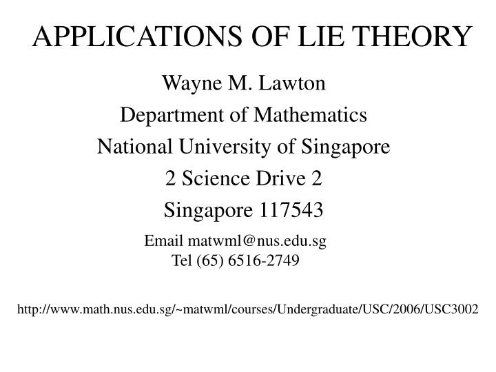 Applications of lie theory