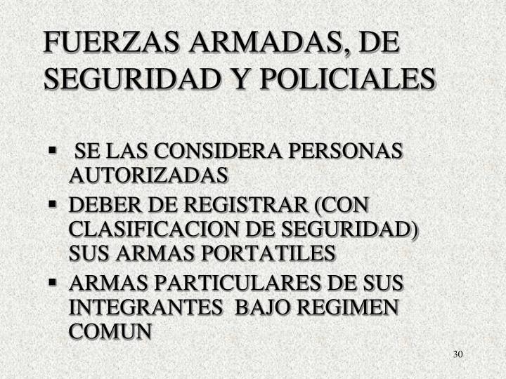 FUERZAS ARMADAS, DE SEGURIDAD Y POLICIALES