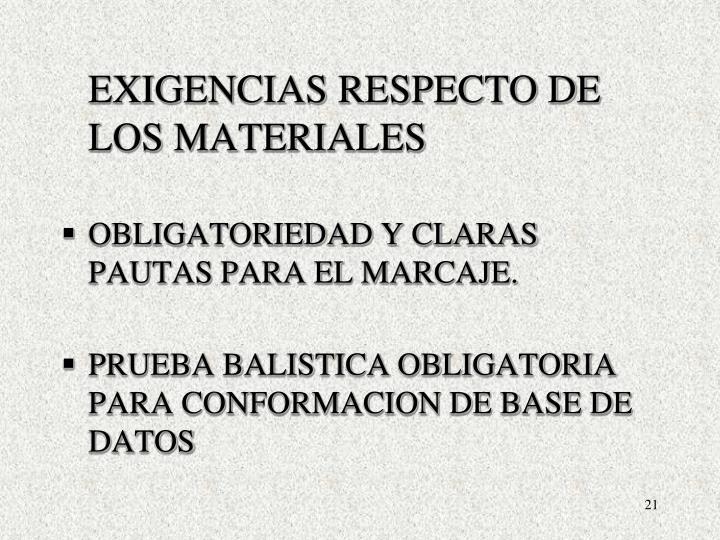 EXIGENCIAS RESPECTO DE LOS MATERIALES