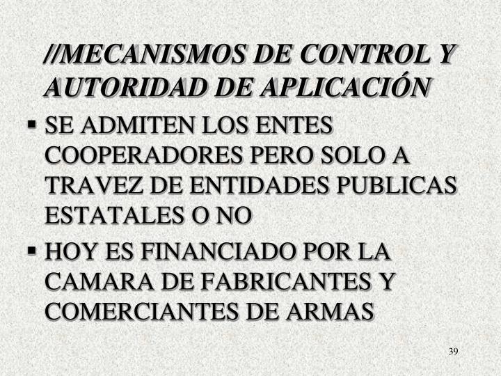 //MECANISMOS DE CONTROL Y AUTORIDAD DE APLICACIÓN