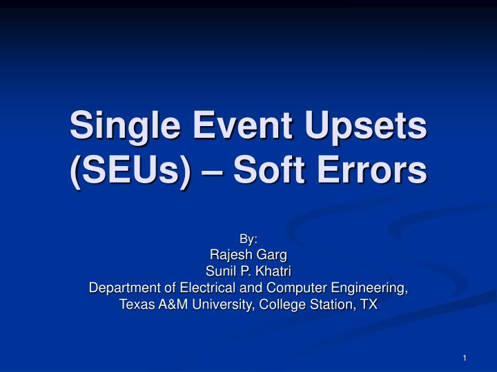 Single event upsets seus soft errors